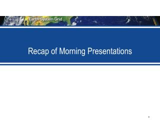 Recap of Morning Presentations