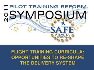 FLIGHT TRAINING CURRICULA: OPPORTUNITIES TO RE-SHAPE  THE DELIVERY SYSTEM