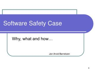 Software Safety Case