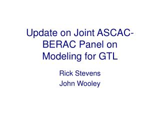 Update on Joint ASCAC-BERAC Panel on  Modeling for GTL