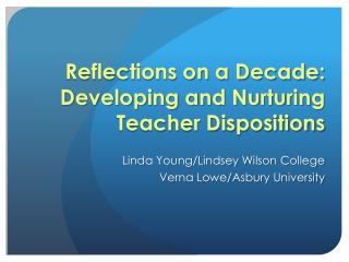Reflections on a Decade: Developing and Nurturing Teacher Dispositions