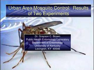 Urban Area Mosquito Control:  Results of Two Experiments