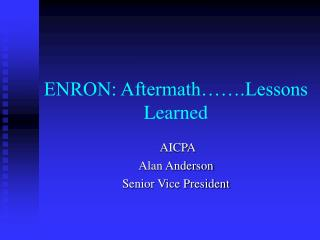 ENRON: Aftermath…….Lessons Learned