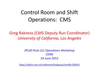 Control Room and  S hift Operations:  CMS