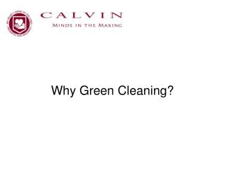 Why Green Cleaning?