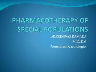 PHARMACOTHERAPY OF SPECIAL POPULATIONS