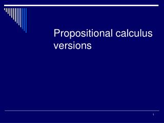 Propositional calculus versions