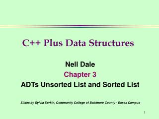 Nell Dale Chapter 3 ADTs Unsorted List and Sorted List