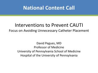 Interventions to Prevent CAUTI Focus on Avoiding Unnecessary Catheter Placement