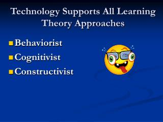 Technology Supports All Learning Theory Approaches