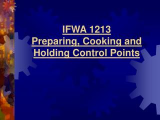 IFWA 1213 Preparing, Cooking and Holding Control Points