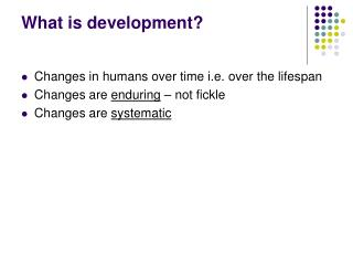 What is development?
