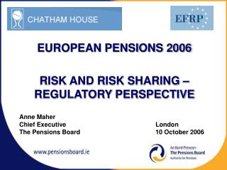 Anne Maher Chief Executive 				London The Pensions Board	                      		10 October 2006