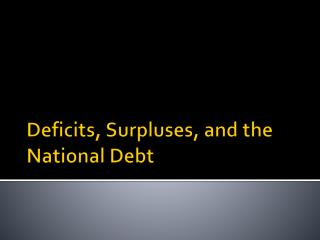 Deficits, Surpluses, and the National Debt