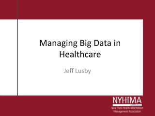Managing Big Data in Healthcare
