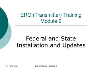 ERO (Transmitter) Training Module 6