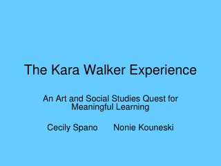 The Kara Walker Experience