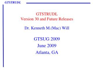 GTSTRUDL  Version 30 and Future Releases