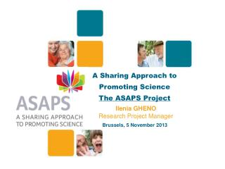 A Sharing Approach to Promoting Science The ASAPS Project