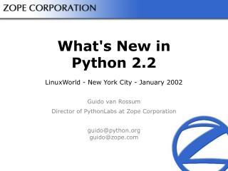 What's New in Python 2.2 LinuxWorld - New York City - January 2002