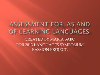 ASSESSMENT FOR, AS AND OF LEARNING LANGUAGES.