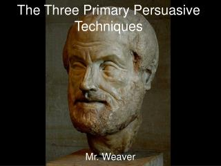 The Three Primary Persuasive Techniques