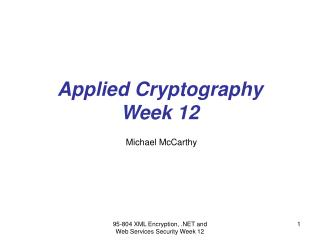 Applied Cryptography Week 12