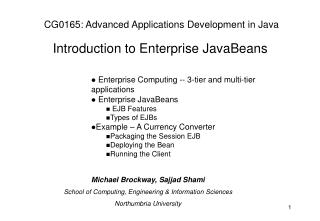 Enterprise Computing -- 3-tier and multi-tier applications  Enterprise JavaBeans  EJB Features