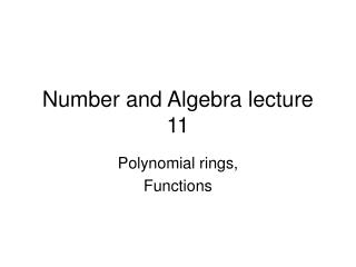 Number and Algebra lecture 11