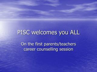 PISC welcomes you ALL