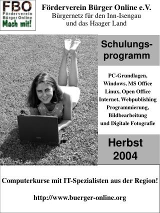 PC-Grundlagen, Windows, MS Office Linux, Open Office Internet, Webpublishing Programmierung,