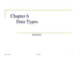 Chapter 6      Data Types