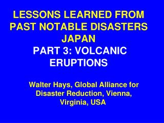LESSONS LEARNED FROM PAST NOTABLE DISASTERS JAPAN PART 3: VOLCANIC ERUPTIONS