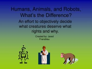 Humans, Animals, and Robots, What's the Difference?