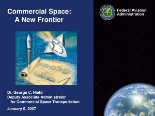 Commercial Space:     A New Frontier
