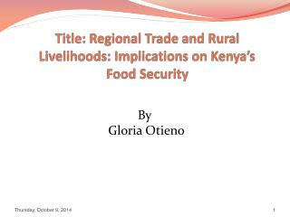 Title: Regional Trade and Rural Livelihoods: Implications on Kenya's Food Security