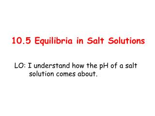 10.5 Equilibria in Salt Solutions