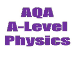 AQA A-Level Physics