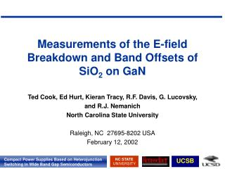 Measurements of the E-field Breakdown and Band Offsets of SiO 2  on GaN