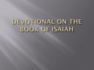 Devotional on the book of Isaiah