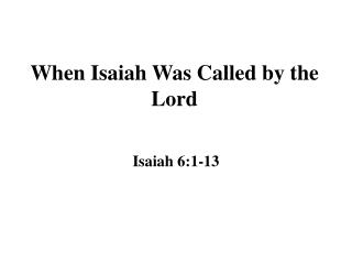 When Isaiah Was Called by the Lord