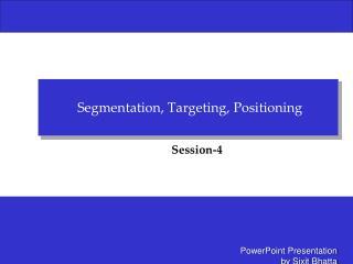 Segmentation, Targeting, Positioning