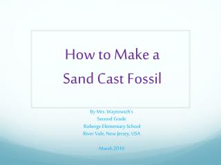 How to Make a  Sand Cast Fossil