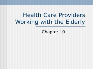 Health Care Providers Working with the Elderly