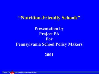 """Nutrition-Friendly Schools"" Presentation by Project PA For Pennsylvania School Policy Makers 2001"