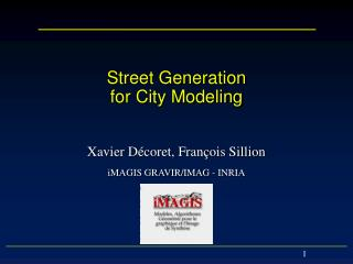 Street Generation for City Modeling