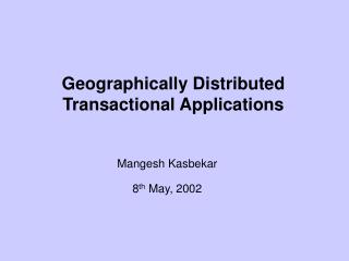Geographically Distributed Transactional Applications