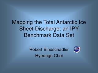Mapping the Total Antarctic Ice Sheet Discharge: an IPY Benchmark Data Set
