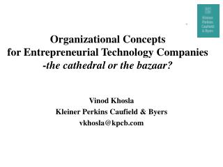 Organizational Concepts  for Entrepreneurial Technology Companies -the cathedral or the bazaar?