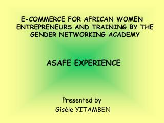 E-COMMERCE FOR AFRICAN WOMEN ENTREPRENEURS AND TRAINING BY THE GENDER NETWORKING ACADEMY
